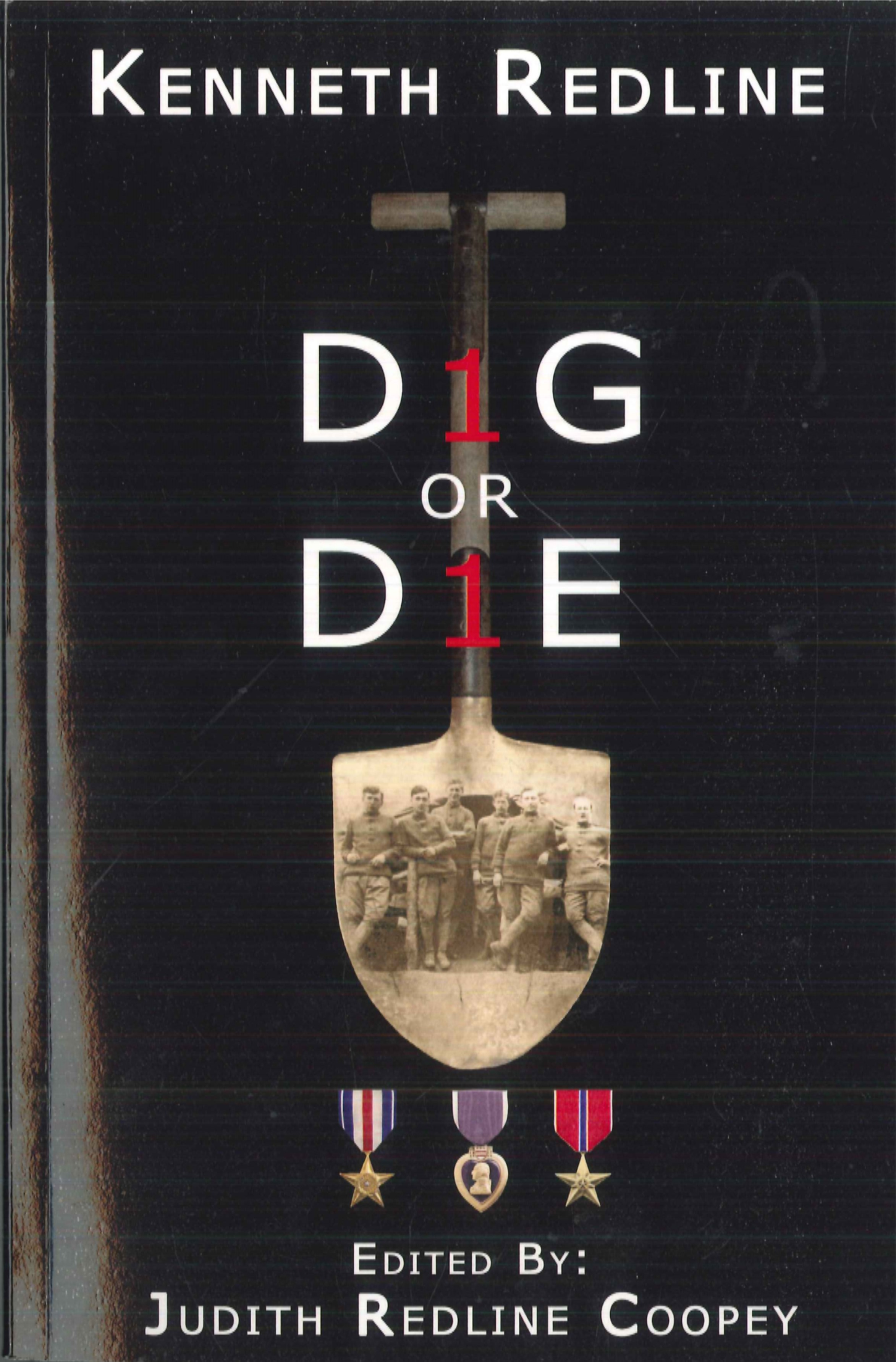 Dig Or Die by Kenneth Redline, edited by Judith Redline Coopey